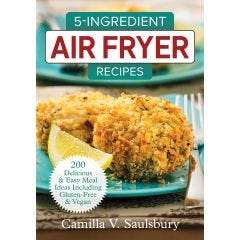 5-Ingredient Air Fryer Recipe Book